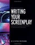 The Writer's Guide to Writing Your Screenplay by Cythia Whitcomb