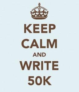 best nanowrimo advice ever - keep calm and write 50K