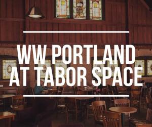WW Portlandat Tabor Space