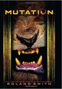 Mutation, Book Four of the Cryptid Hunter Series, by Roland Smith