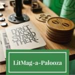 LitMag - a - Palooza!
