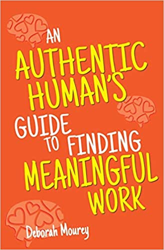AN authentic human's guide to finding meaningful work cover