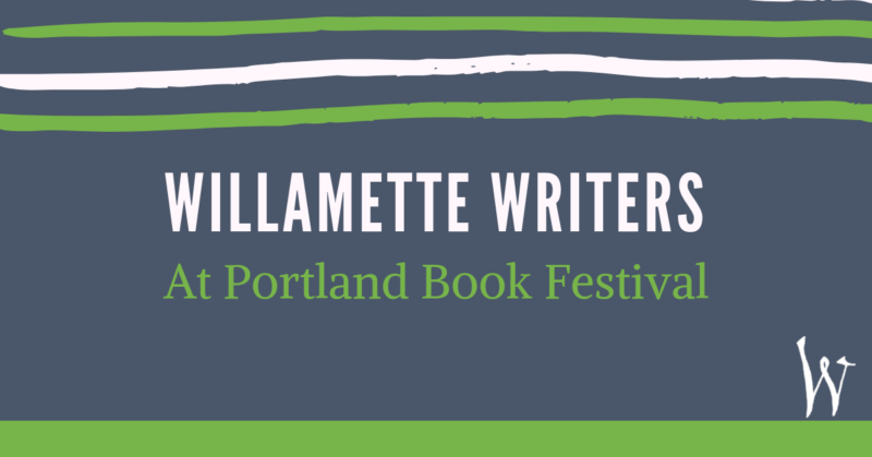 Willamette Writers at Portland Book Festival