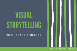 Visual Storytelling with Clark Kohanek
