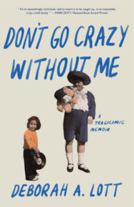 Book Cover - Don't go crazy without me by Deborah a lott