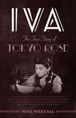 Iva: The True Story of Tokyo Rose Book Cover