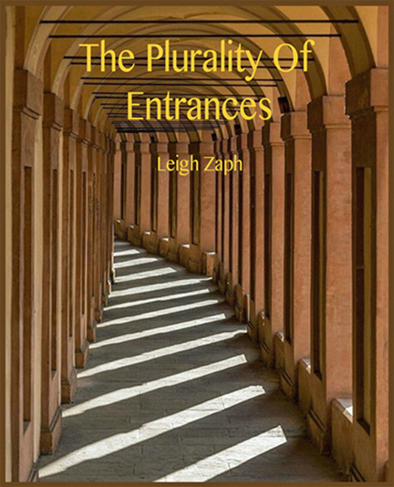 LEigh Zaph Plurality of Entrances