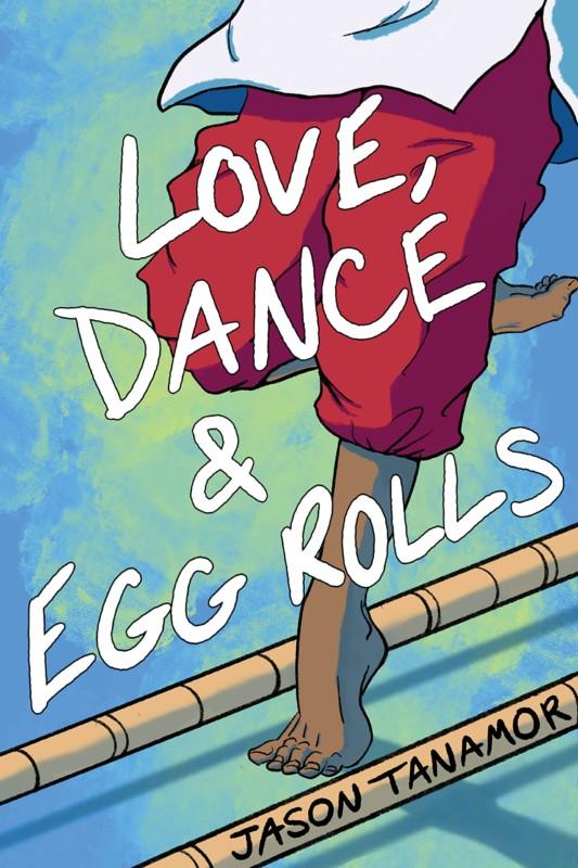 Love Dance & Egg Rolls