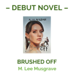 M. Lee Musgrave - debut novel, Brushed Off