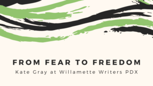 From Fear to Freedom with Kate Gray