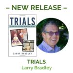 Trials by Larry Bradley Release