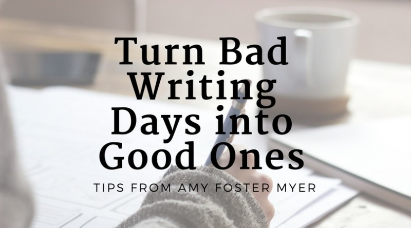 Turn Bad Writing Days into Good Ones