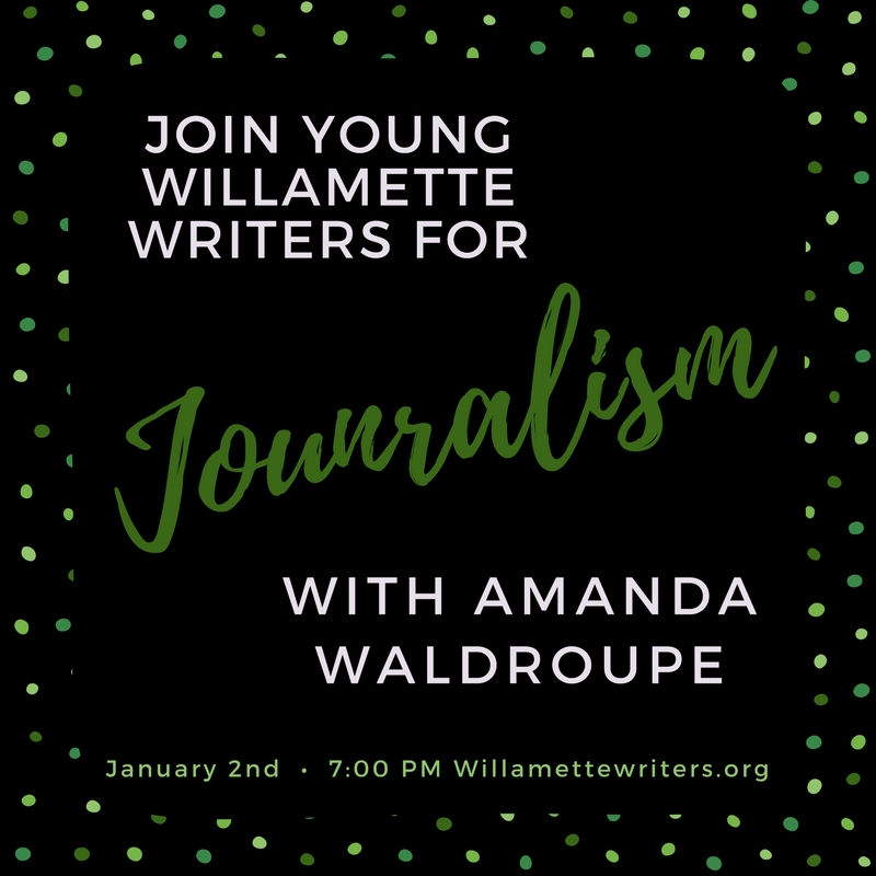 Join Young Willamette Writers for Journalism with Amanda Waldroupe