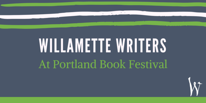 Willamette Writers at Portland Book Festival