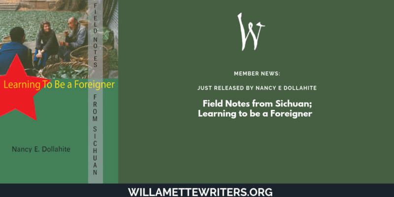 Member News- Nancy E Dollahite, Field Notes from Sichuan
