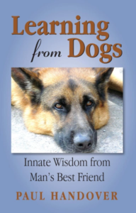 Learning from Dogs: Innate Wisdom from Man's Best Friend with Paul Handover-